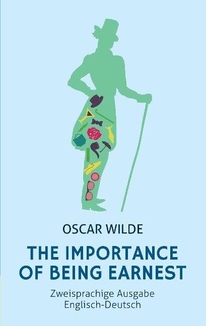 The Importance of Being Earnest: Zweisprachig Englisch-Deutsch: (Bunbury) - Oscar Wilde, Alexander Varell