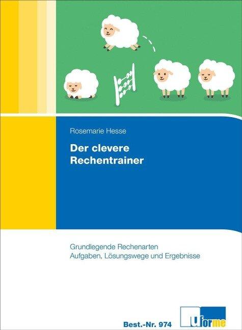 Der clevere Rechentrainer - Rosemarie Hesse
