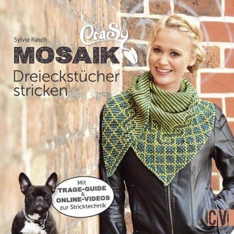 CraSy Mosaik - Dreieckstücher stricken - Sylvie Rasch