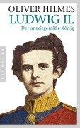Ludwig II. - Oliver Hilmes