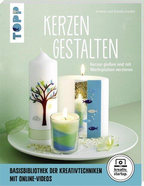 Kerzen gestalten (kreativ.startup) - Annette Kunkel, Natalie Kunkel