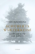 Schuberts Winterreise - Ian Bostridge
