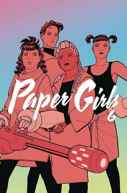 Paper Girls Volume 6 - Brian K Vaughan