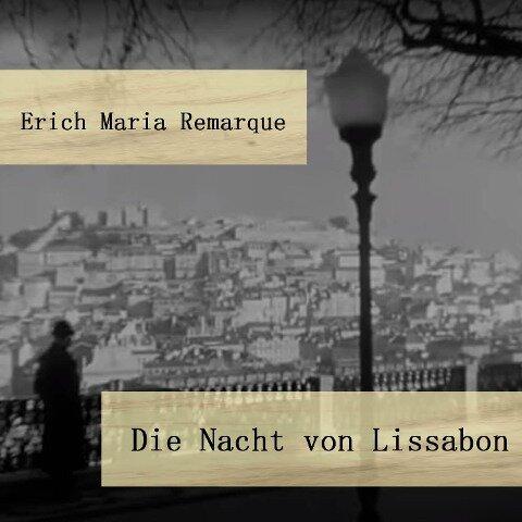 Die Nacht von Lissabon - Erich Maria Remarque