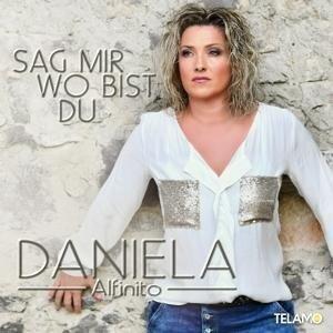 Sag Mir Wo Bist Du - Daniela Alfinito