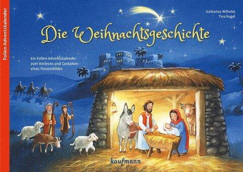 Die Weihnachtsgeschichte - Katharina Wilhelm