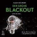 Der Grüne Blackout: Warum die Energiewende nicht funktionier - Alexander Wendt