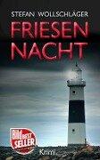 Friesennacht - Stefan Wollschläger