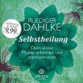 Selbstheilung - Ruediger Dahlke