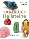Handbuch Heilsteine - Simon Lilly, Sue Lilly