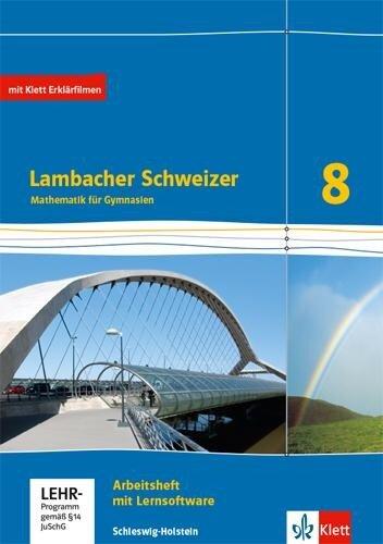 Lambacher Schweizer Mathematik 8. Arbeitsheft plus Lösungsheft und Lernsoftware Klasse 8. Ausgabe Schleswig-Holstein -
