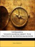 Germania Vierteljahrsschrift Fur Deutsche Alterthumskunde, ZWEIUNDZWANZIGSTER JAHRGANG - Karl Bartsch