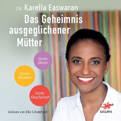 Das Geheimnis ausgeglichener Mütter - Karella Easwaran