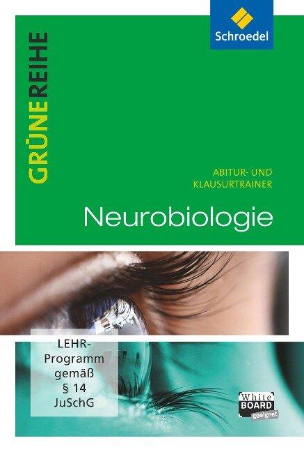 Grüne Reihe. Neurobiologie. Abitur- und Klausurtrainer. CD-ROM -