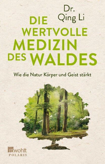 Die wertvolle Medizin des Waldes - Qing Li