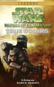 Star Wars Republic Commando: True Colors (Neuausgabe) - Karen Traviss