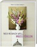 Wer wohnen will, muss fühlen - Martina Goernemann