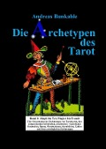 Die Archetypen des Tarot Band 1 - Andreas Bunkahle