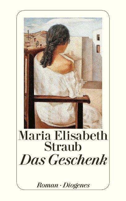 Das Geschenk - Maria Elisabeth Straub