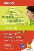 Großer Lernwortschatz Italienisch aktuell - Stefano Albertini, Anna Sgobbi
