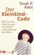Der Kleinkind-Code - Tovah P. Klein