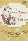 A Gentleman of Leisure - P. G. Wodehouse