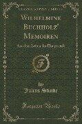Wilhelmine Buchholz' Memoiren - Julius Stinde
