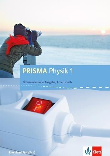 PRISMA Physik. Differenzierende Ausgabe für Rheinland-Pfalz. Arbeitsbuch 1. 7.-8. Schuljahr -