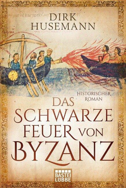 Das schwarze Feuer von Byzanz