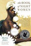 The Book of Night Women - Marlon James