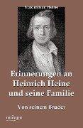 Erinnerungen an Heinrich Heine und seine Familie - Maximilian Heine