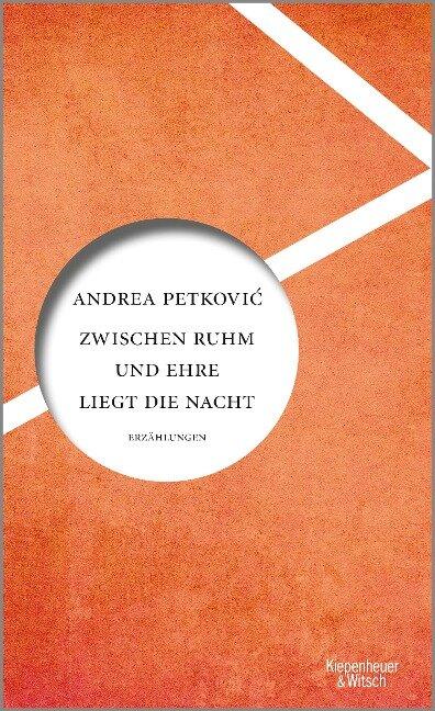 Zwischen Ruhm und Ehre liegt die Nacht - Andrea Petkovic