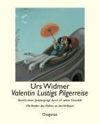 Valentin Lustigs Pilgerreise - Urs Widmer