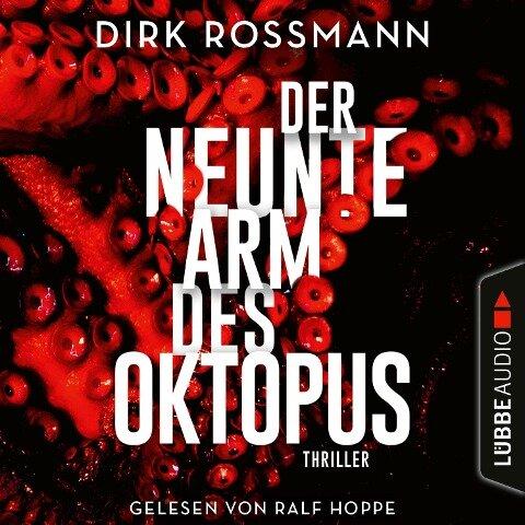 Der neunte Arm des Oktopus (Ungekürzt) - Dirk Rossmann