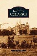 Forgotten Columbus - Andrew Henderson, A. Henderson