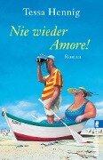 Nie wieder Amore! - Tessa Hennig