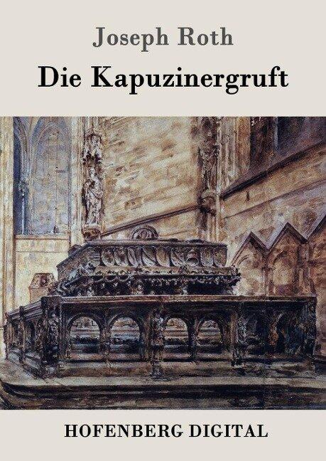 Die Kapuzinergruft - Joseph Roth