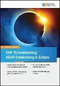 SAP-Schnelleinstieg: ABAP-Entwicklung in Eclipse - Christoph Lordieck