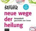 Neue Wege der Heilung - Ulrich Strunz