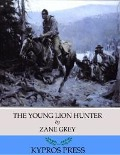 Young Lion Hunter - Zane Grey