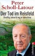 Der Tod im Reisfeld - Peter Scholl-Latour