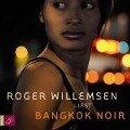 Bangkok Noir - Roger Willemsen
