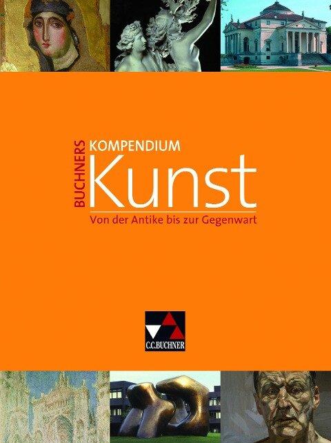 Buchners Kompendium Kunst - Anna Elisabeth Albrecht, Stephan Albrecht, Hajo Düchting, Siegfried Gohr, Andreas Grüner