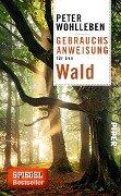Gebrauchsanweisung für den Wald - Peter Wohlleben