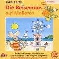 Die Reisemaus auf Mallorca - Angela Lenz