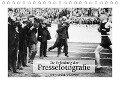 Die Erfindung der Pressefotografie - Aus der Sammlung Ullstein 1894-1945 (Tischkalender 2018 DIN A5 quer) - Ullstein Bild Axel Springer Syndication Gmbh