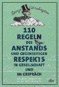 110 Regeln des Anstands und gegenseitigen Respekts in Gesellschaft und im Gespräch - George Washington