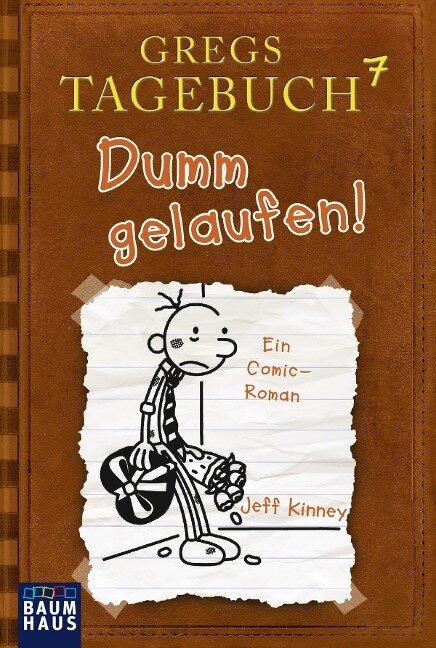 Gregs Tagebuch 07 - Dumm gelaufen! - Jeff Kinney
