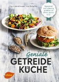 Geniale Getreideküche - Eva Gründemann, Kai Okrafka