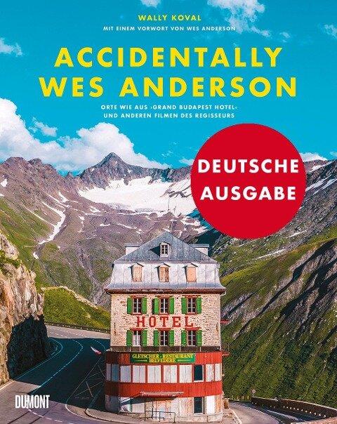 Accidentally Wes Anderson (Deutsche Ausgabe) - Wally Koval